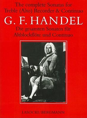 The Complete Sonatas for Treble (Alto) Recorder and Basso Sonatas By Handel, G. F. (COP)/ Lasocki, David (EDT)/ Bergmann, Walter (EDT)