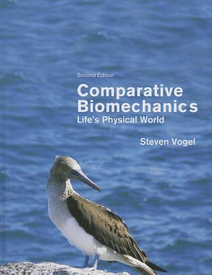 Comparative Biomechanics By Vogel, Steven