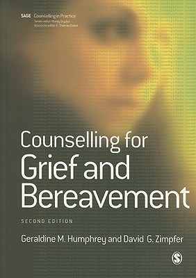 Counselling for Grief and Bereavement By Humphrey, Geraldine M., Ph.D./ Zimpfer, David G.