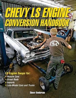 Chevy LS Engine Conversion Handbook By Henderson, Shawn