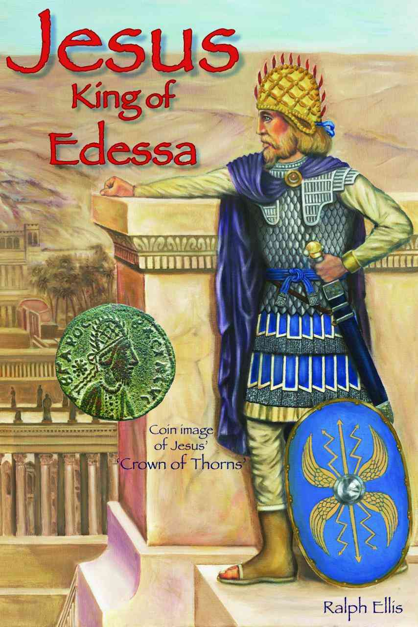 Jesus, King of Edessa By Ellis, Ralph